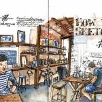 How to Sketch #1 : ผลาญเวลาอย่างมีสไตล์กับการสเก็ตช์ในร้านกาแฟ